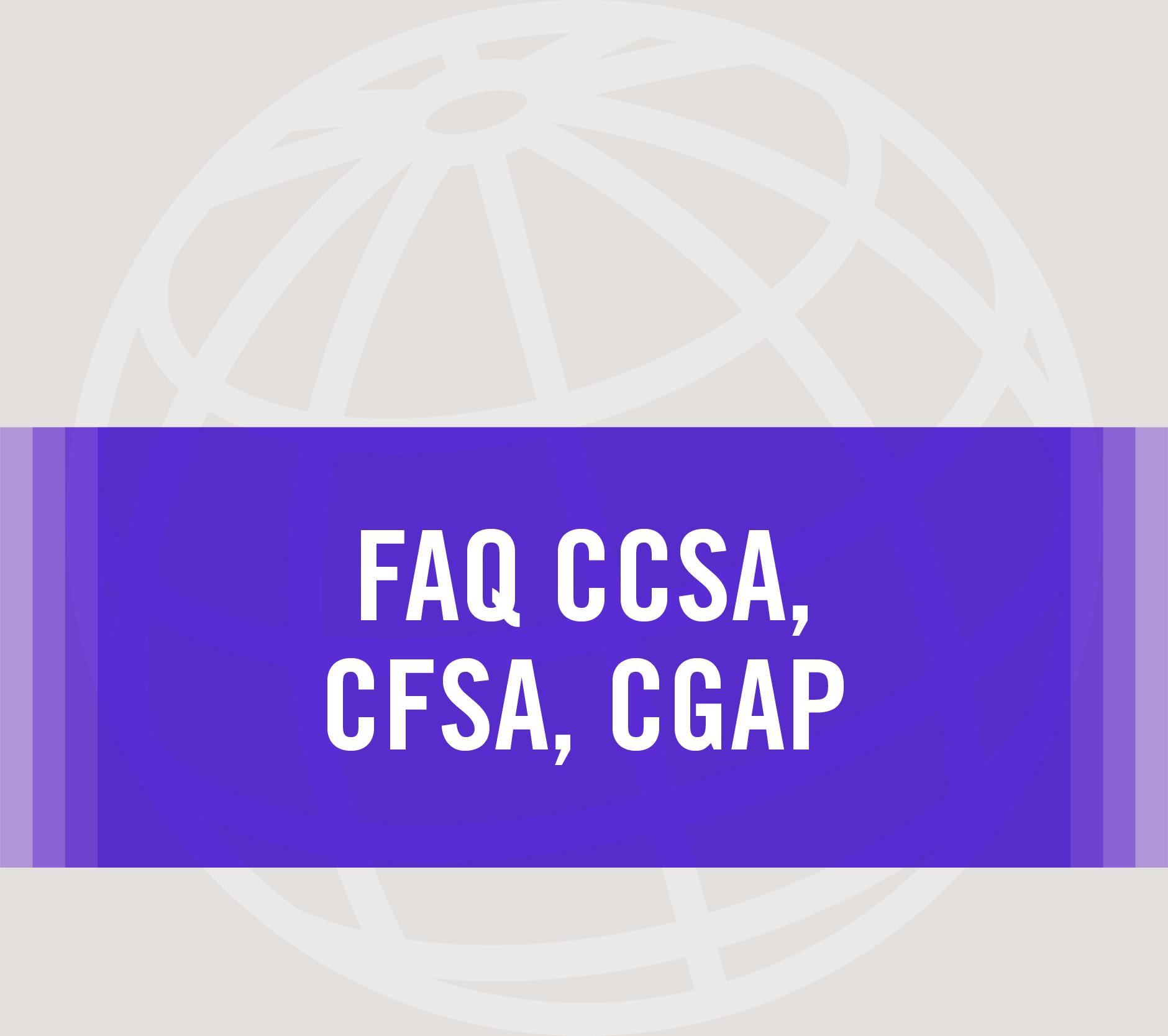 FAQ CCSA, CFSA, CGAP